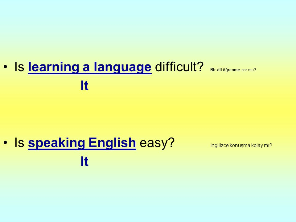 Is learning a language difficult Bir dil öğrenme zor mu