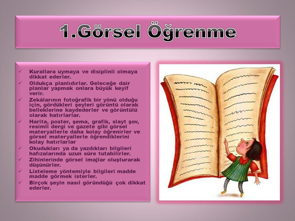 1.Görsel Öğrenme Kurallara uymaya ve disiplinli olmaya dikkat ederler.