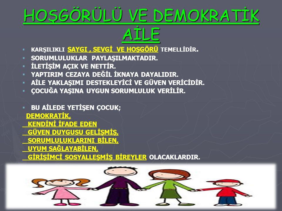 HOŞGÖRÜLÜ VE DEMOKRATİK AİLE