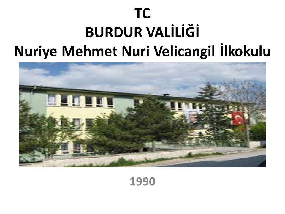 TC BURDUR VALİLİĞİ Nuriye Mehmet Nuri Velicangil İlkokulu