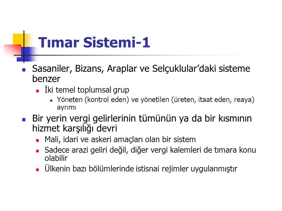 Tımar Sistemi-1 Sasaniler, Bizans, Araplar ve Selçuklular'daki sisteme benzer. İki temel toplumsal grup.