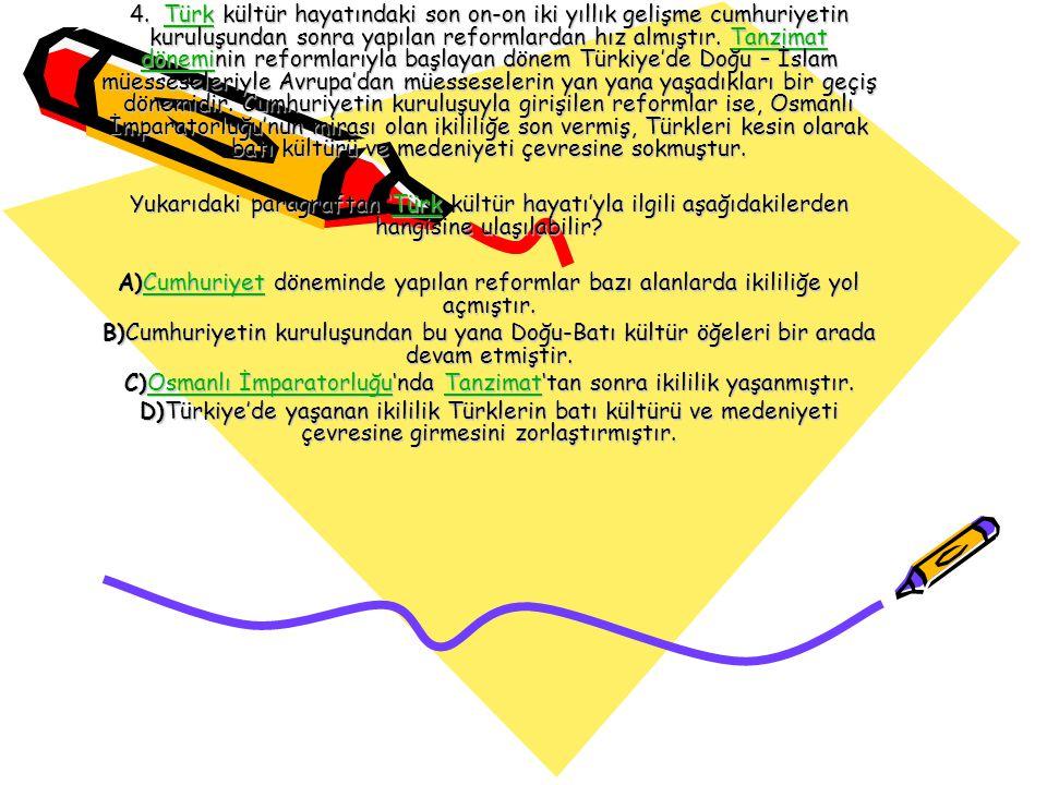 C)Osmanlı İmparatorluğu'nda Tanzimat'tan sonra ikililik yaşanmıştır.