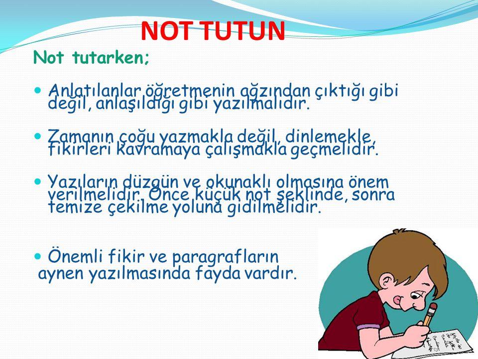 NOT TUTUN Not tutarken;