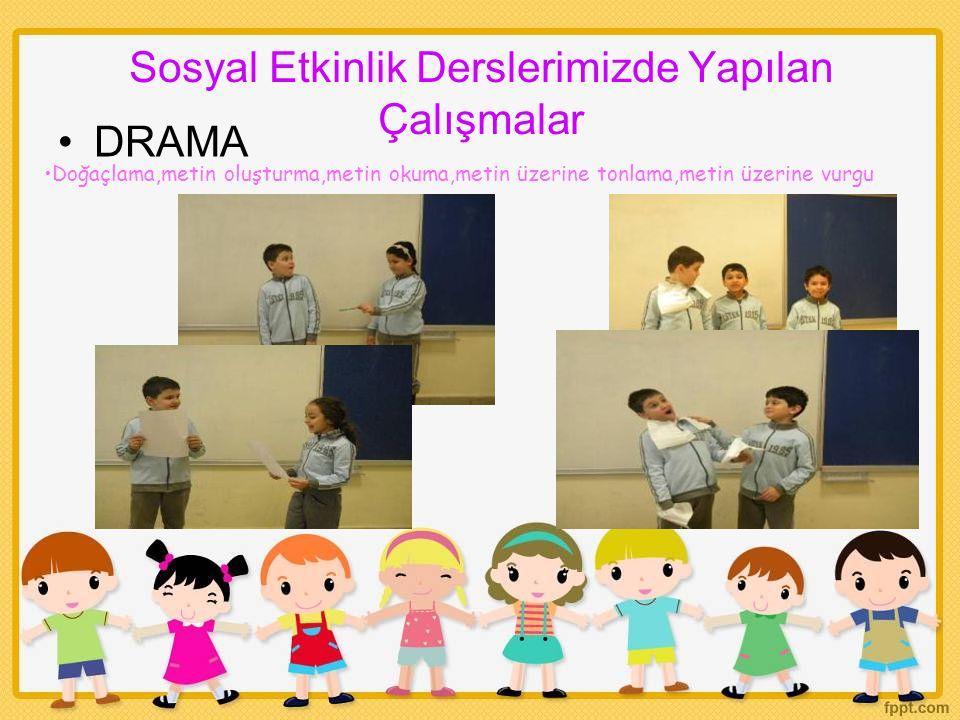 Sosyal Etkinlik Derslerimizde Yapılan Çalışmalar