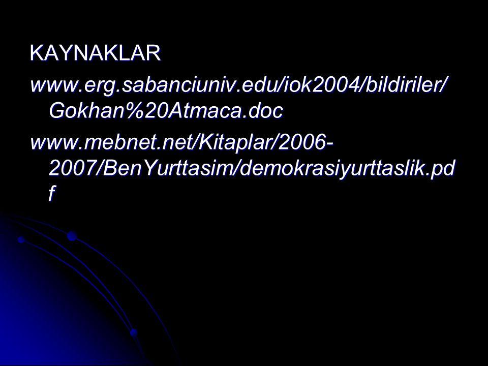 KAYNAKLAR www.erg.sabanciuniv.edu/iok2004/bildiriler/Gokhan%20Atmaca.doc.