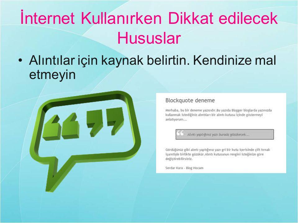 İnternet Kullanırken Dikkat edilecek Hususlar