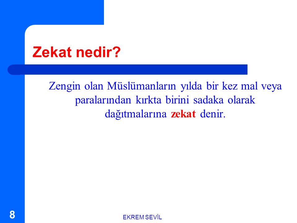 Zekat nedir Zengin olan Müslümanların yılda bir kez mal veya paralarından kırkta birini sadaka olarak dağıtmalarına zekat denir.