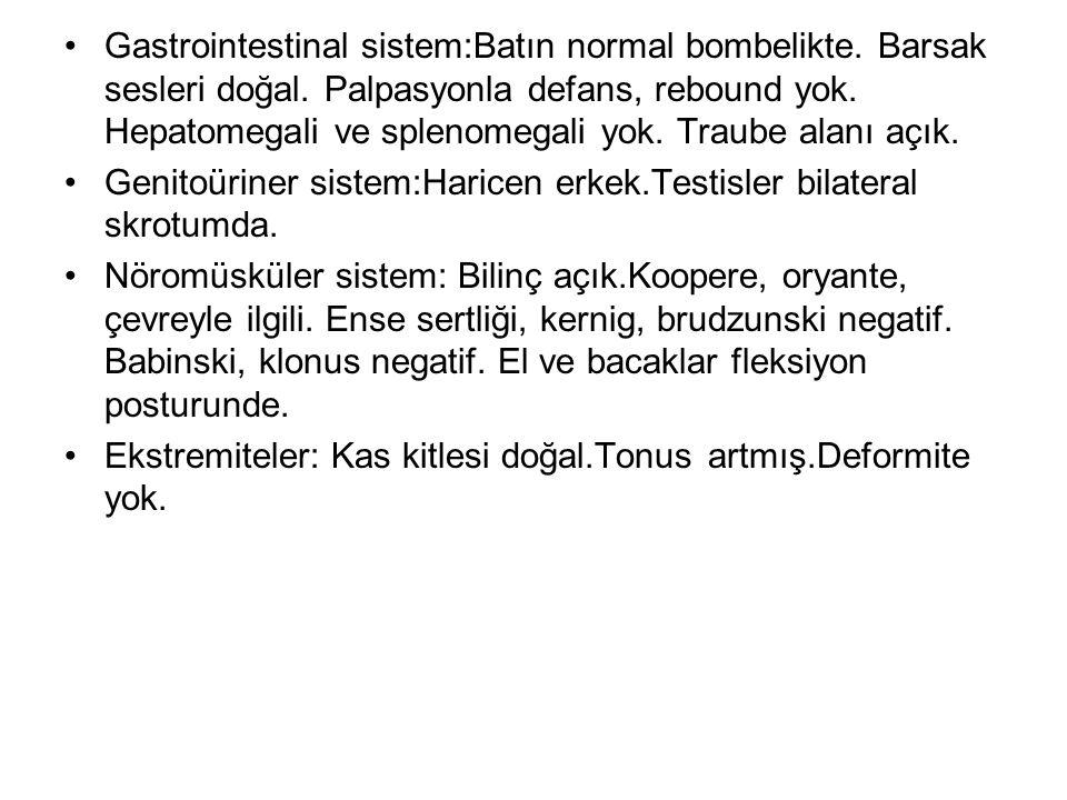 Gastrointestinal sistem:Batın normal bombelikte. Barsak sesleri doğal