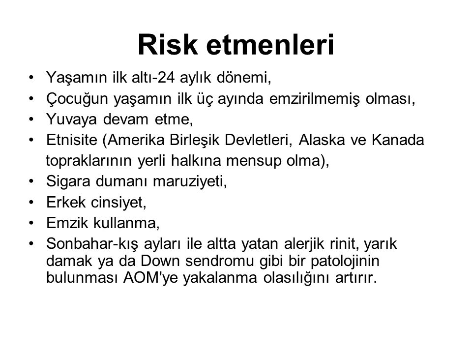 Risk etmenleri Yaşamın ilk altı-24 aylık dönemi,