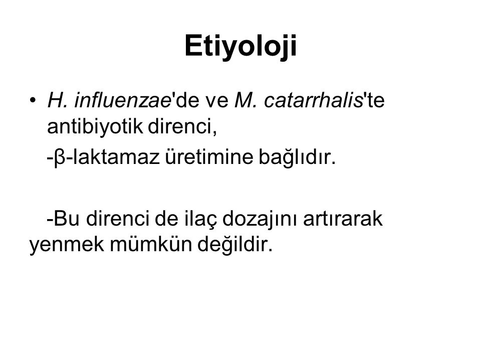 Etiyoloji H. influenzae de ve M. catarrhalis te antibiyotik direnci,