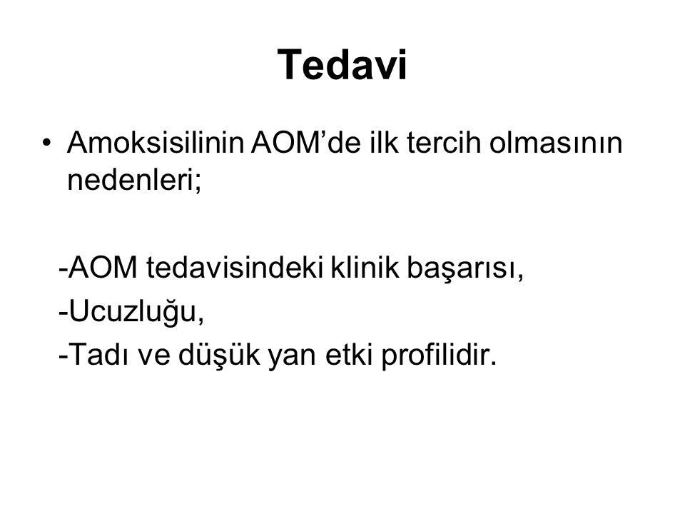 Tedavi Amoksisilinin AOM'de ilk tercih olmasının nedenleri;