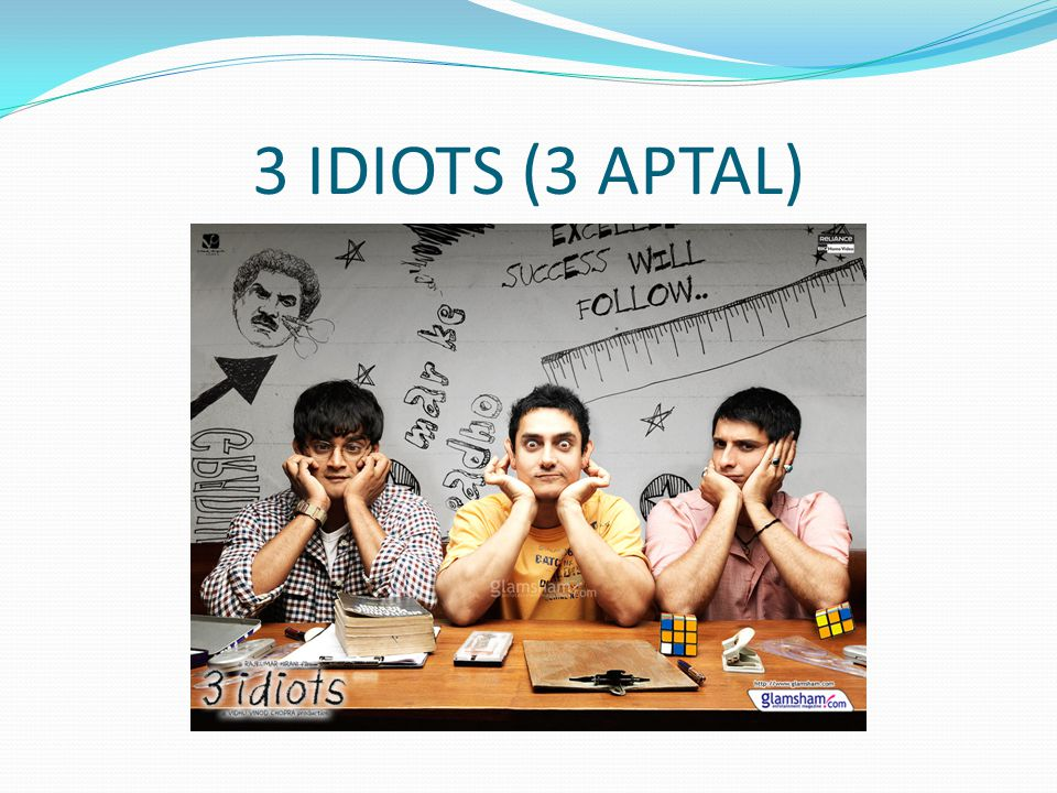 3 IDIOTS (3 APTAL)