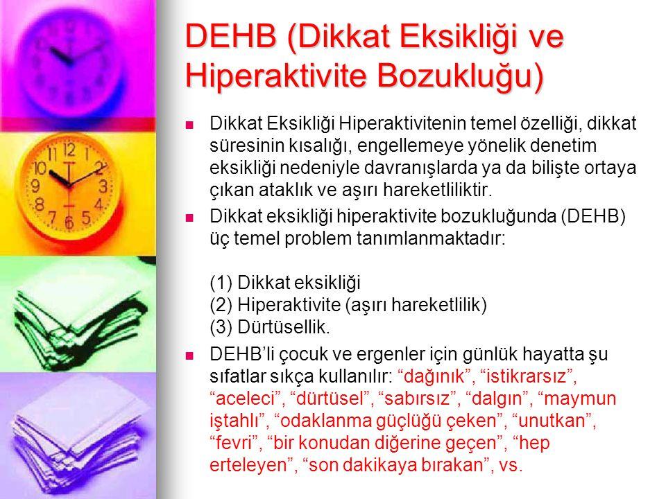 DEHB (Dikkat Eksikliği ve Hiperaktivite Bozukluğu)