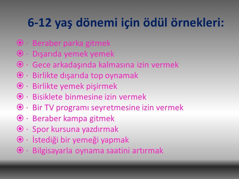 6-12 yaş dönemi için ödül örnekleri: