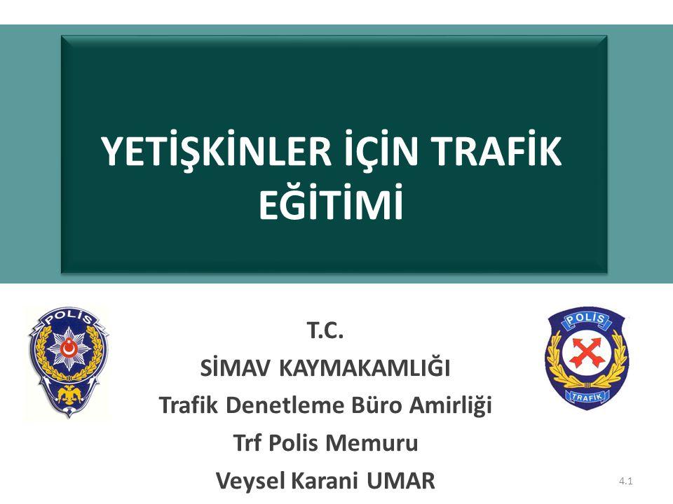 YETİŞKİNLER İÇİN TRAFİK EĞİTİMİ Trafik Denetleme Büro Amirliği
