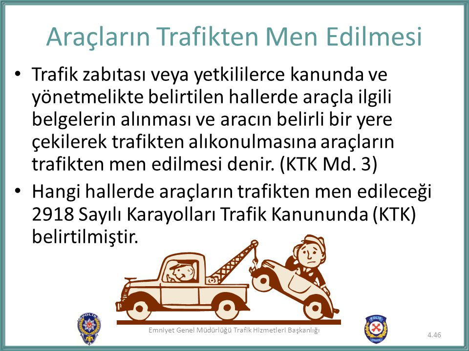 Araçların Trafikten Men Edilmesi