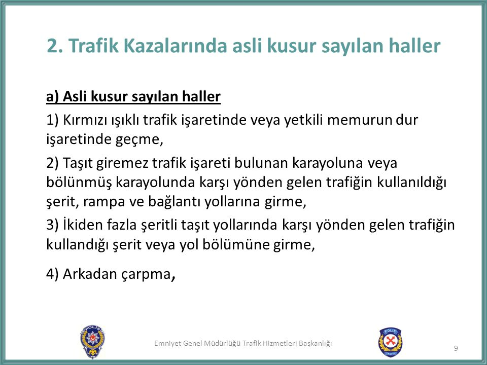 2. Trafik Kazalarında asli kusur sayılan haller