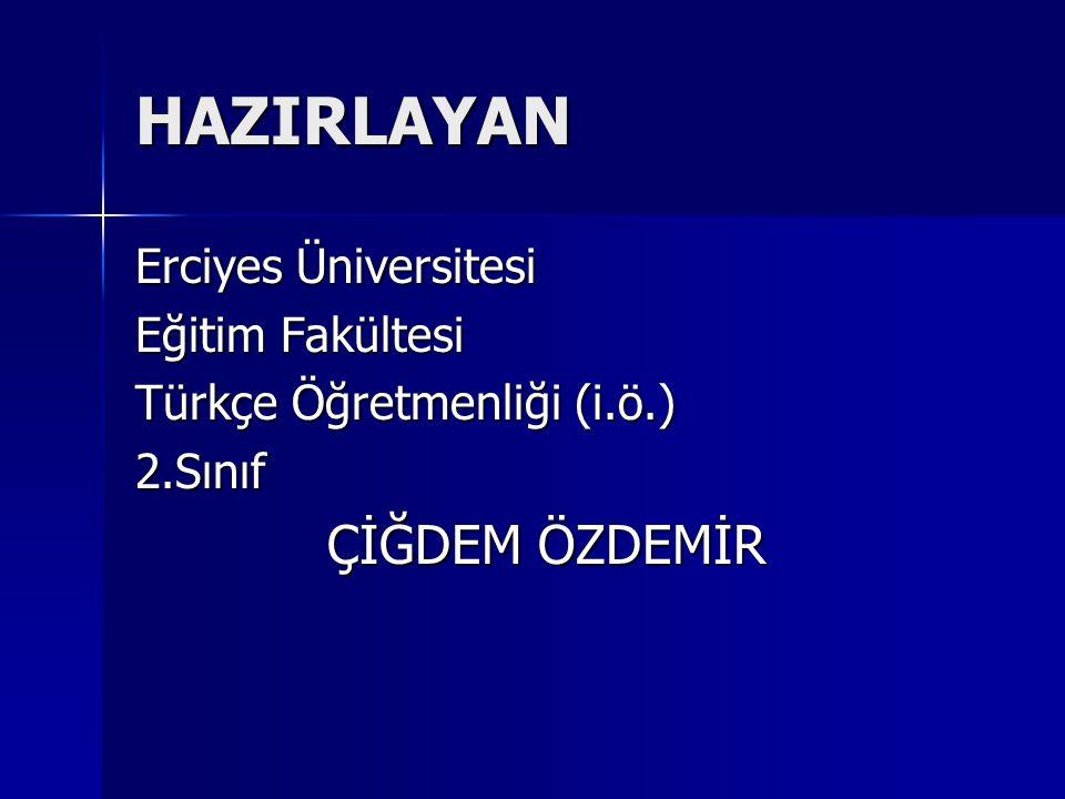 HAZIRLAYAN Erciyes Üniversitesi Eğitim Fakültesi