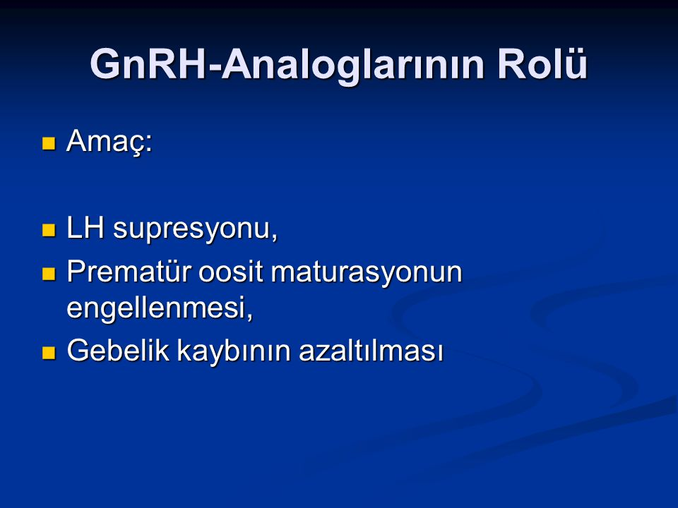 GnRH-Analoglarının Rolü