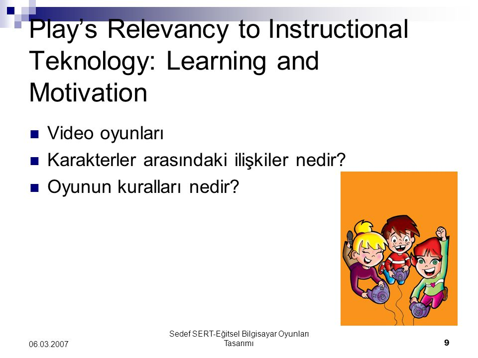 Play's Relevancy to Instructional Teknology: Learning and Motivation