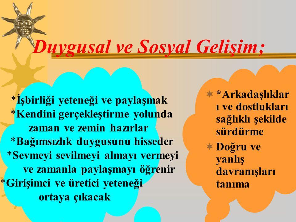 Duygusal ve Sosyal Gelişim;