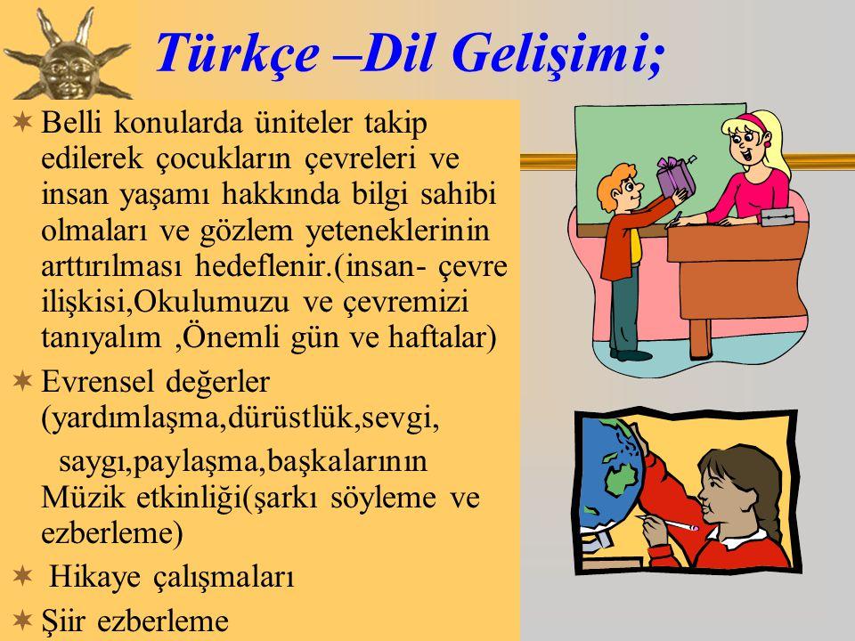 Türkçe –Dil Gelişimi;