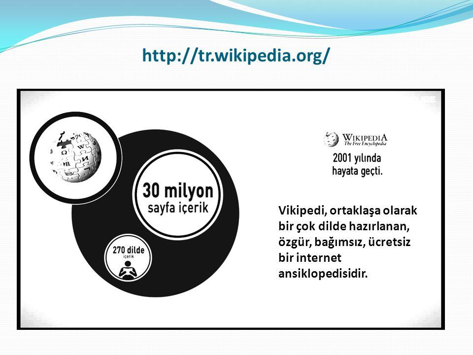 http://tr.wikipedia.org/ Vikipedi, ortaklaşa olarak bir çok dilde hazırlanan, özgür, bağımsız, ücretsiz bir internet ansiklopedisidir.