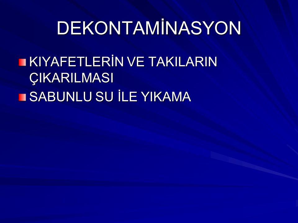 DEKONTAMİNASYON KIYAFETLERİN VE TAKILARIN ÇIKARILMASI