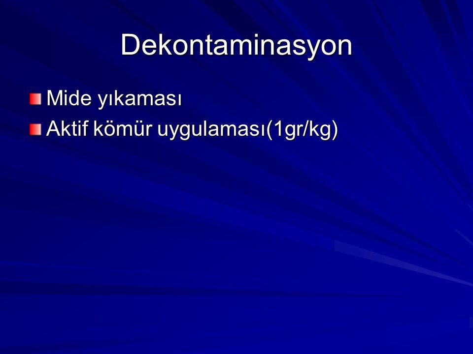Dekontaminasyon Mide yıkaması Aktif kömür uygulaması(1gr/kg)