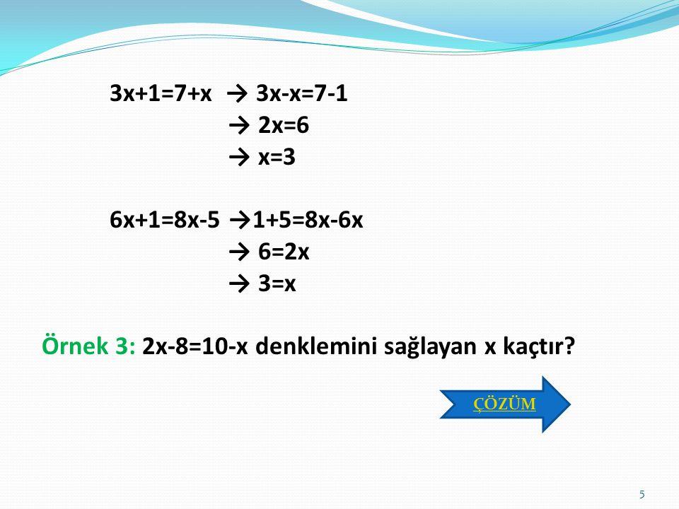 Örnek 3: 2x-8=10-x denklemini sağlayan x kaçtır