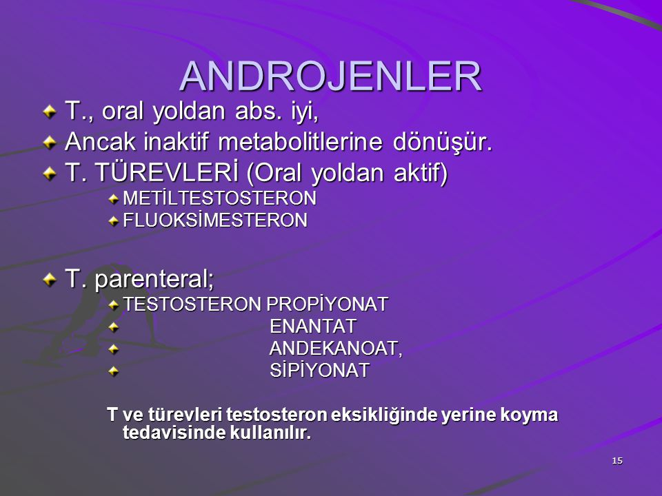 ANDROJENLER T., oral yoldan abs. iyi,
