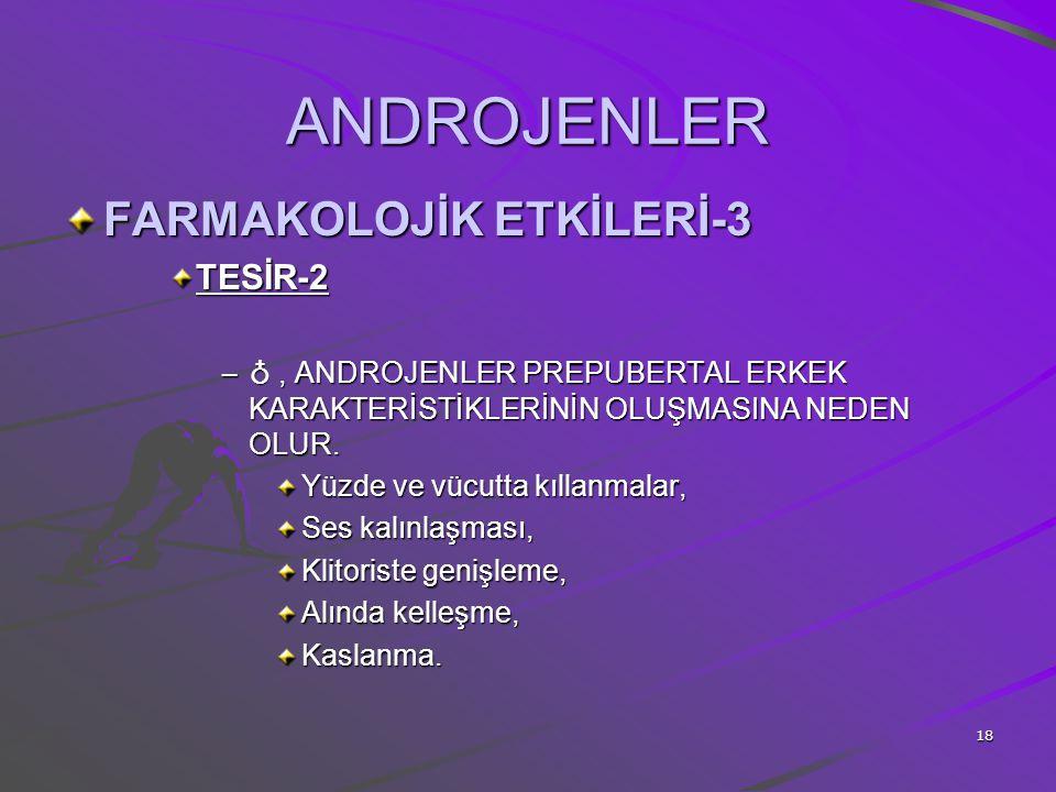 ANDROJENLER FARMAKOLOJİK ETKİLERİ-3 TESİR-2