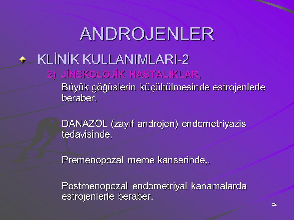 ANDROJENLER KLİNİK KULLANIMLARI-2 2) JİNEKOLOJİK HASTALIKLAR,