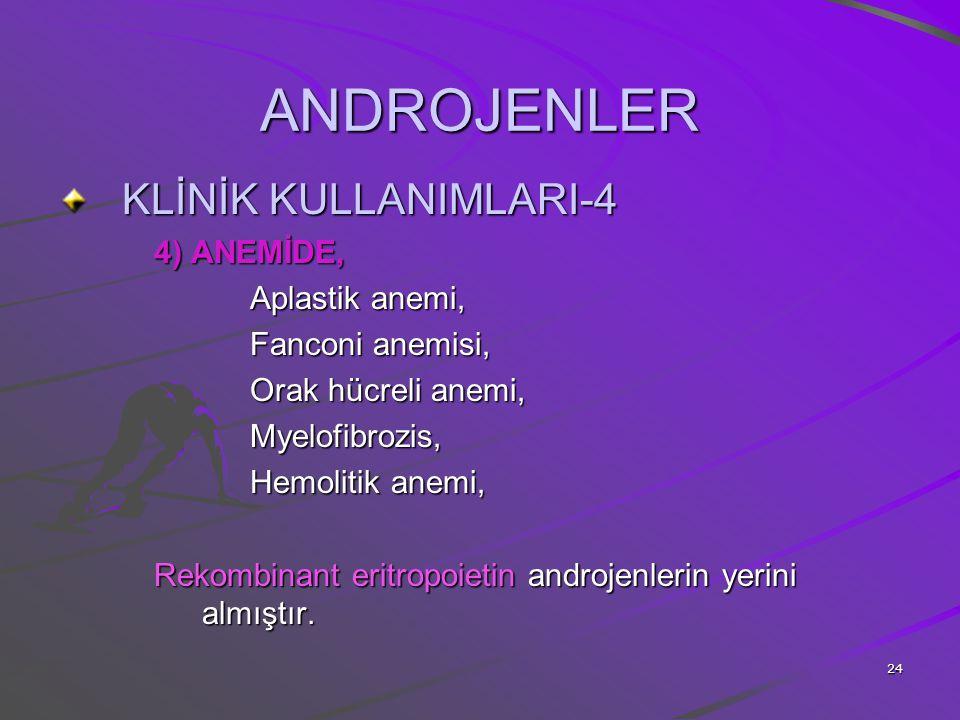 ANDROJENLER KLİNİK KULLANIMLARI-4 4) ANEMİDE, Aplastik anemi,