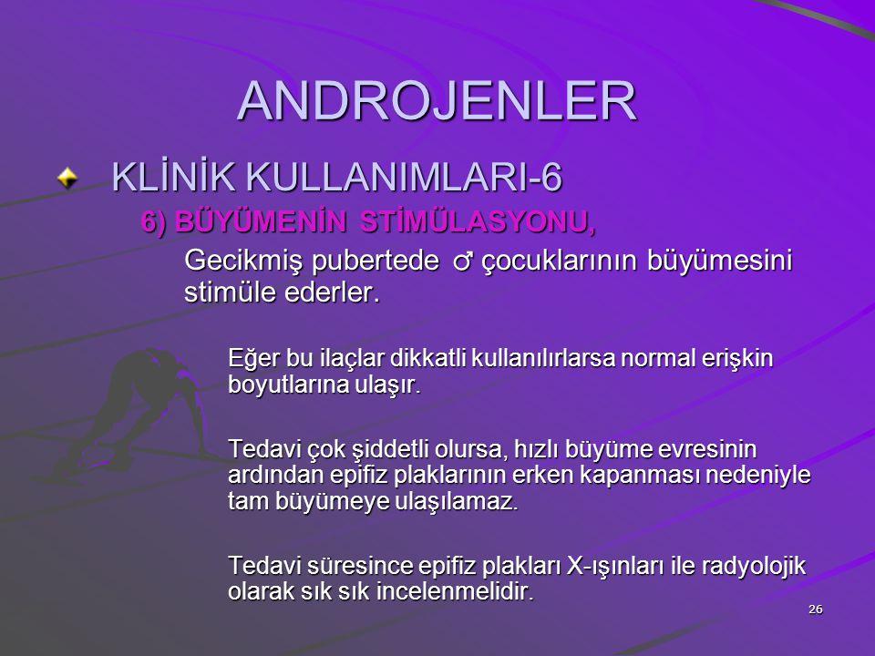 ANDROJENLER KLİNİK KULLANIMLARI-6 6) BÜYÜMENİN STİMÜLASYONU,