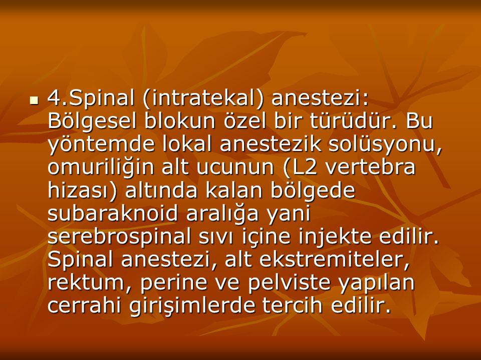 4. Spinal (intratekal) anestezi: Bölgesel blokun özel bir türüdür
