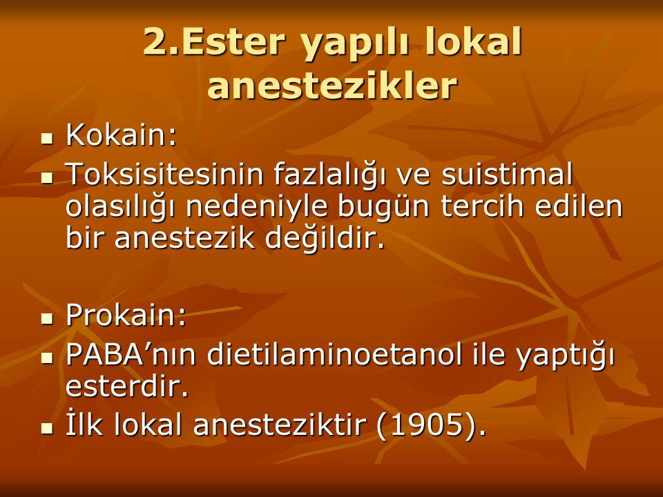 2.Ester yapılı lokal anestezikler