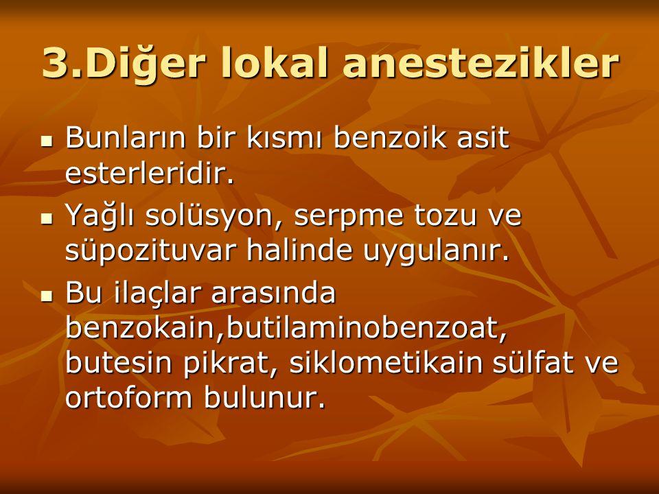 3.Diğer lokal anestezikler