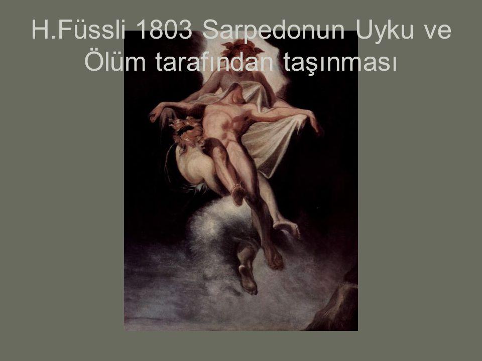 H.Füssli 1803 Sarpedonun Uyku ve Ölüm tarafından taşınması