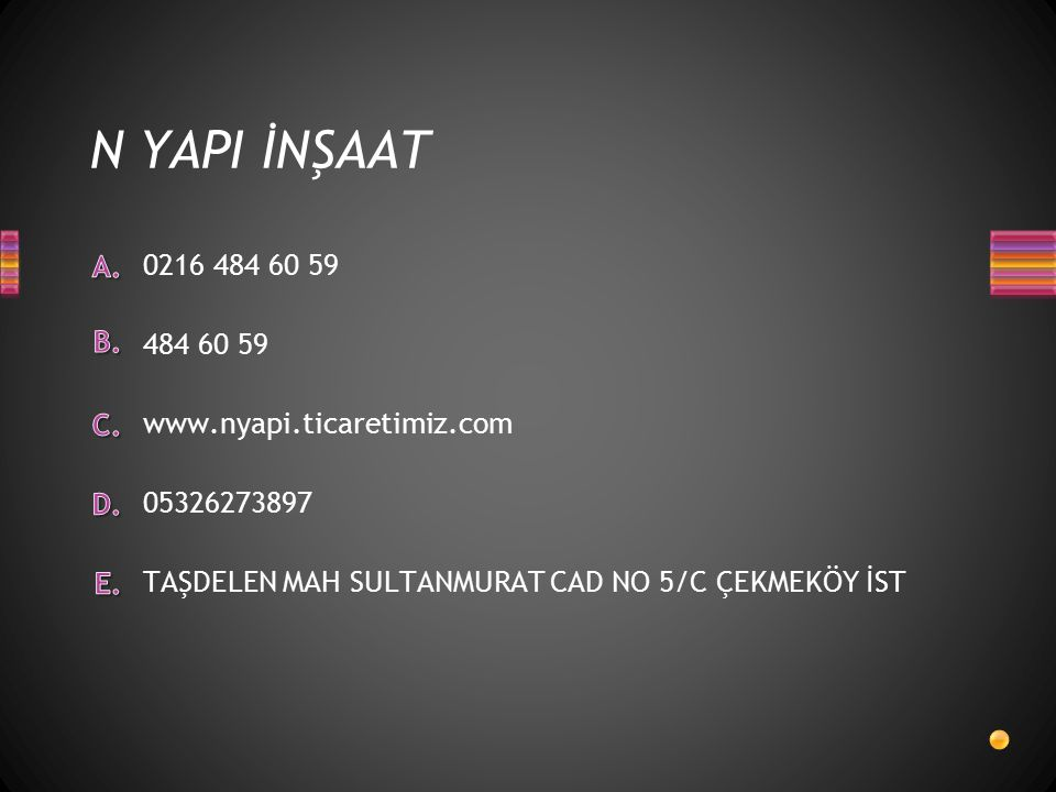 N YAPI İNŞAAT 0216 484 60 59 484 60 59 www.nyapi.ticaretimiz.com