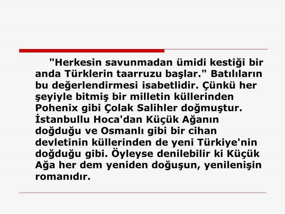 Herkesin savunmadan ümidi kestiği bir anda Türklerin taarruzu başlar