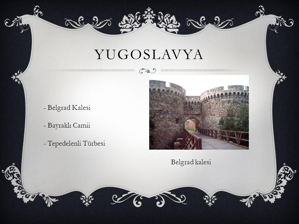 yugoslavya - Belgrad Kalesi - Bayraklı Camii - Tepedelenli Türbesi
