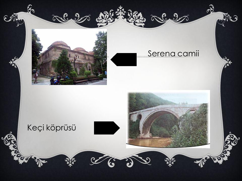 Serena camii Keçi köprüsü