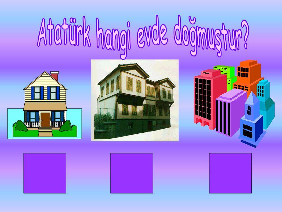 Atatürk hangi evde doğmuştur