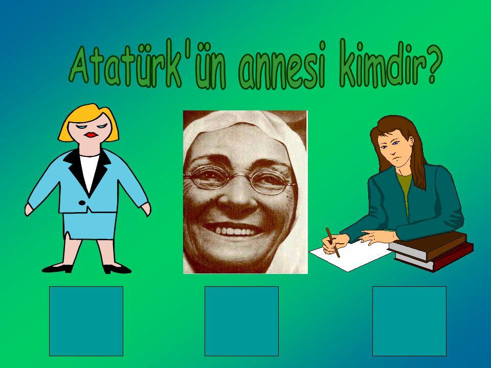 Atatürk ün annesi kimdir