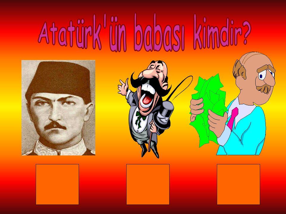 Atatürk ün babası kimdir