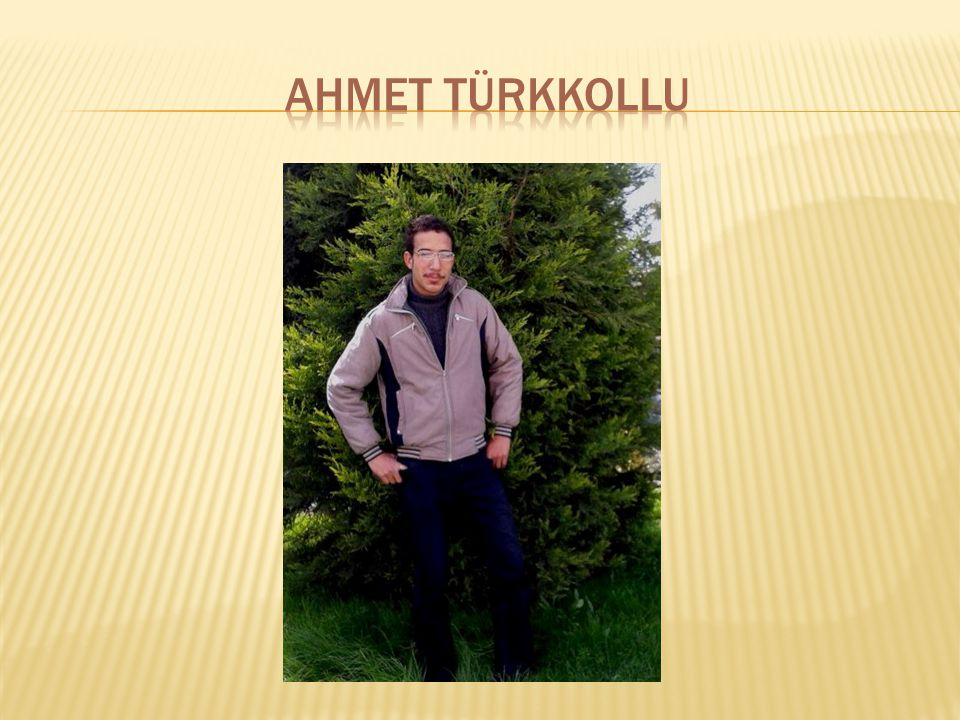 AHMET TÜRKKOLLU