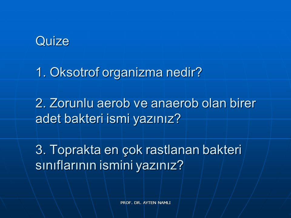 Quize 1. Oksotrof organizma nedir. 2
