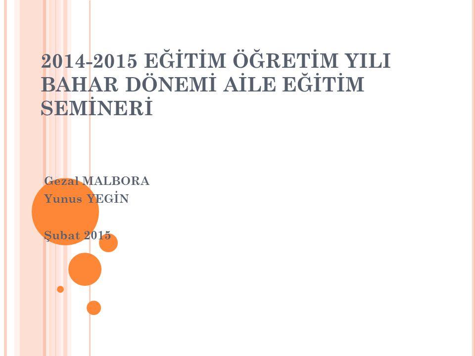 2014-2015 EĞİTİM ÖĞRETİM YILI BAHAR DÖNEMİ AİLE EĞİTİM SEMİNERİ