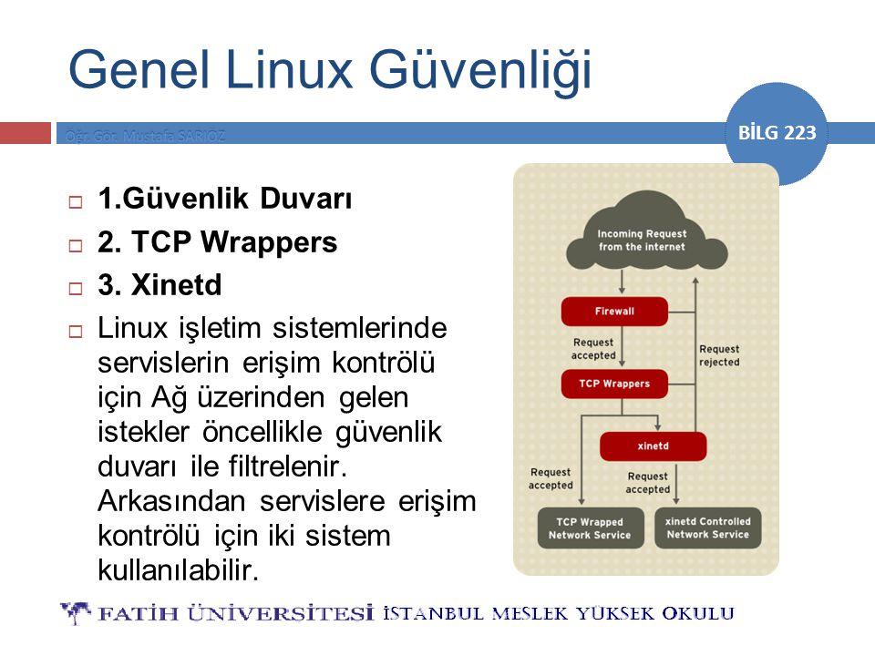 Genel Linux Güvenliği 1.Güvenlik Duvarı 2. TCP Wrappers 3. Xinetd
